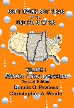 Soft Drink Bottlers of the United States Vol. 1 Vermont and New Hampshire, 2nd edition